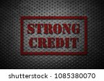 strong credit stamp in red on... | Shutterstock . vector #1085380070
