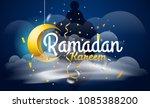 ramadan kareem. vector... | Shutterstock .eps vector #1085388200