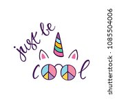 unicorn head with text. just be ... | Shutterstock .eps vector #1085504006