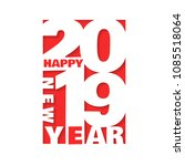 2019 happy new year greeting... | Shutterstock .eps vector #1085518064