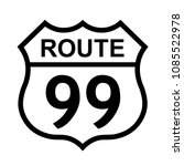us route 99 sign  shield sign... | Shutterstock .eps vector #1085522978