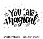 you are magical.inspirational... | Shutterstock .eps vector #1085541020