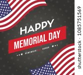 happy memorial day greeting... | Shutterstock .eps vector #1085751569