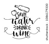 save water  drink wine   funny... | Shutterstock .eps vector #1086179330