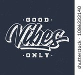 good vibes only   vintage tee... | Shutterstock .eps vector #1086333140