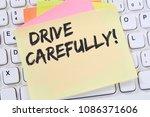 drive carefully driving car... | Shutterstock . vector #1086371606