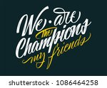we are the champions  my friend.... | Shutterstock .eps vector #1086464258