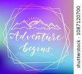 adventure begins. motivational... | Shutterstock . vector #1087120700