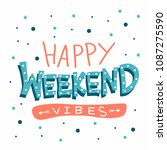 happy weekend vibes word...   Shutterstock .eps vector #1087275590