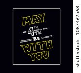holiday background  may the 4th ... | Shutterstock . vector #1087462568