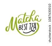 matcha best tea. hand written... | Shutterstock .eps vector #1087630010