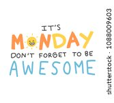 it's monday don't forget to be... | Shutterstock .eps vector #1088009603