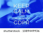 keep calm and prepare for gdpr. ... | Shutterstock . vector #1089449936