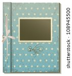 cover an old photo album in... | Shutterstock .eps vector #108945500