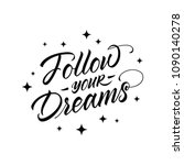 follow your dreams.... | Shutterstock .eps vector #1090140278