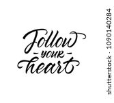 follow your heart.... | Shutterstock .eps vector #1090140284
