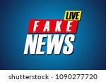 fake news live background... | Shutterstock .eps vector #1090277720