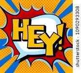 hey word pop art retro vector... | Shutterstock .eps vector #1090293308
