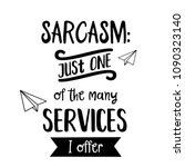 """funny quote """" sarcasm  just one ... 