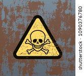 danger sign with skull on old... | Shutterstock . vector #1090376780