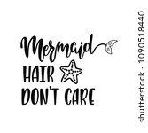 mermaid hair don't care.... | Shutterstock .eps vector #1090518440