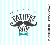 happy fathers day hand drawn... | Shutterstock .eps vector #1090780124