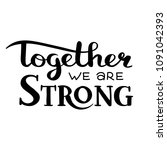 """together we are strong""... 