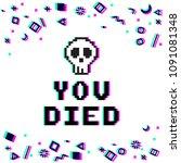vector you died phrase in pixel ... | Shutterstock .eps vector #1091081348