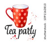 watercolor red cup. tea party... | Shutterstock . vector #1091162813