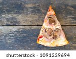 piece of pizza with mushrooms...   Shutterstock . vector #1091239694