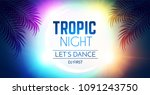 hot party flyer. tropic night... | Shutterstock .eps vector #1091243750