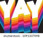 retro rainbow graphic yay bold... | Shutterstock .eps vector #1091337098