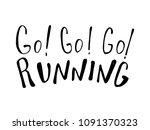 run motivation phrase  slogan.... | Shutterstock .eps vector #1091370323