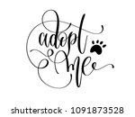 adopt me   hand lettering text... | Shutterstock .eps vector #1091873528