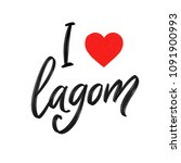 i love lagom challigraphy. the... | Shutterstock . vector #1091900993