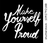 make yourself proud hand drawn... | Shutterstock .eps vector #1092792188