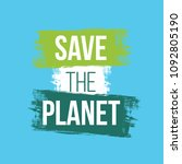 save the planet with grunge... | Shutterstock .eps vector #1092805190