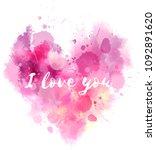 watercolor imitation valentine... | Shutterstock . vector #1092891620
