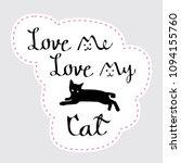love me love my cat freehand... | Shutterstock .eps vector #1094155760