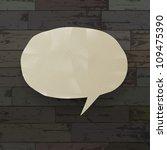 speech bubble on wooden texture ... | Shutterstock .eps vector #109475390
