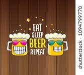 eat sleep beer repeat vector... | Shutterstock .eps vector #1094799770