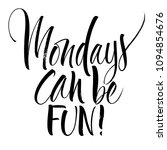mondays can be fun lettering.... | Shutterstock .eps vector #1094854676