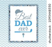 best dad ever banner with golf... | Shutterstock .eps vector #1095448550