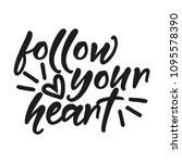 follow your heart   funny hand... | Shutterstock .eps vector #1095578390