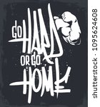 go hard or go home. graffiti... | Shutterstock .eps vector #1095624608