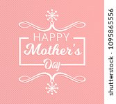 mothers day typogrpahic card... | Shutterstock .eps vector #1095865556