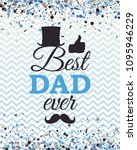 best dad ever greeting card... | Shutterstock .eps vector #1095946229