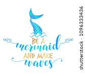 be a mermaid and make waves  ... | Shutterstock .eps vector #1096333436