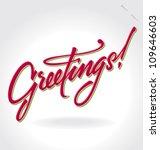 greetings hand lettering  ... | Shutterstock .eps vector #109646603