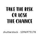 take the risk or lose the... | Shutterstock .eps vector #1096975178